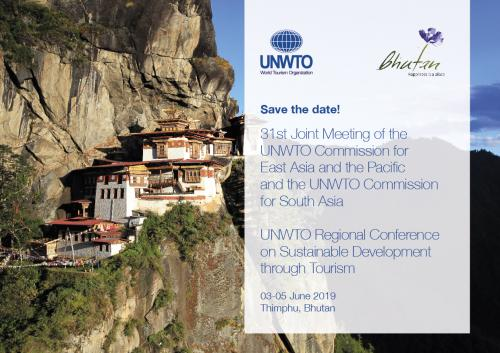 Bhutan to host 31st Joint Meeting of the UNWTO Commission for East Asia and the Pacific and the UNWTO Commission for South Asia & UNWTO Regional Conference on Sustainable Development through Tourism.